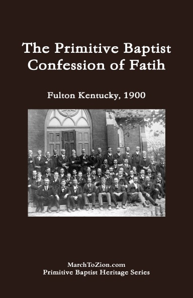 The Primitive Baptist Confession of Faith
