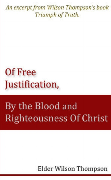 Of Free Justification, By the Blood and Righteousness of Christ