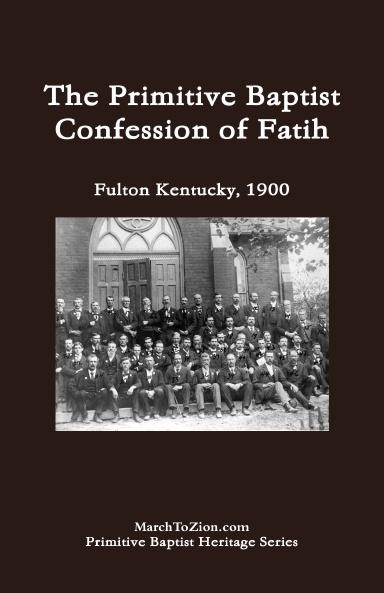 The Primitive Baptist Confession of Faith