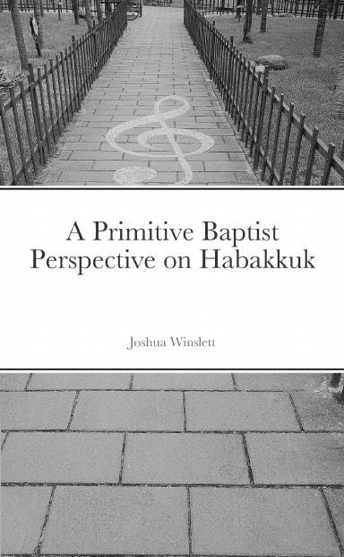 A Primitive Baptist Perspective on Habakkuk